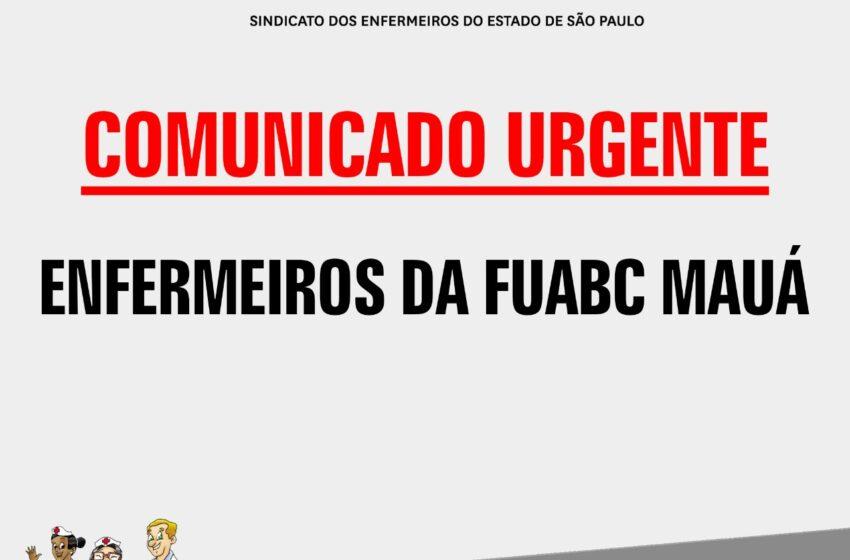COMUNICADO URGENTE AOS ENFERMEIROS DA FUABC MAUÁ QUE TRABALHARAM EM 2017
